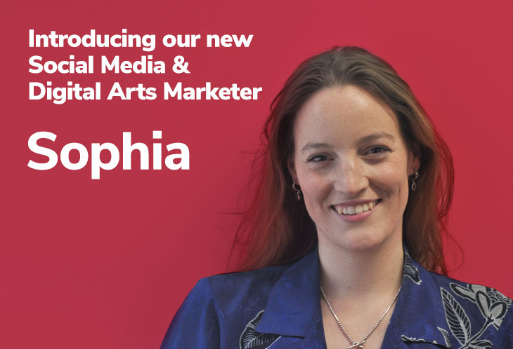 Introducing our new Social Media & Digital Arts Marketer – Sophia
